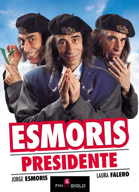 Esmoris PRESIDENTE - de Jorge Esmoris y Laura Falero