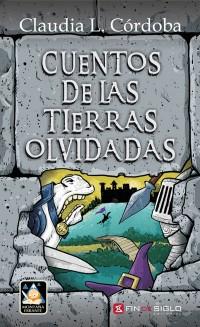 Cuentos de las Tierras Olvidadas  de Claudia L. Córdoba