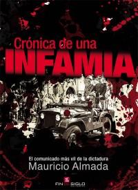 Crónica de una INFAMIA. El comunicado más vil de la dictadura - de Mauricio Almada