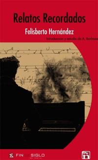 Relatos Recordados - de Felisberto Hernández