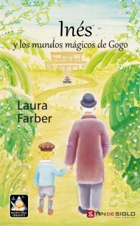 Inés y los mundos mágicos de Gogo - de Laura Farber