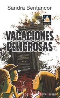 Vacaciones peligrosas - de Sandra Bentacor