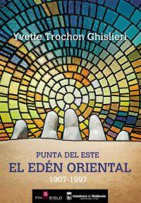PUNTA DEL ESTE. EL EDÉN ORIENTAL - de Yvette Trochon Ghislieri