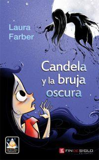 Candela y la bruja oscura - de Laura Farber