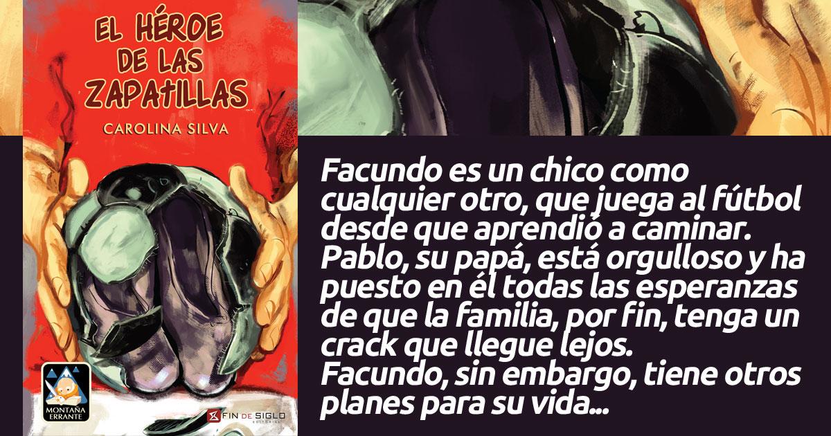 Editorial De El Héroe Las Fin Carolina Zapatillas Silva Siglo ymwnvN80O