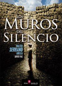 Los muros del silencio - de Walter Serrano Abell, José Javier Vaz Menéndez