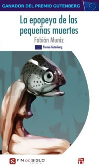 La epopeya de las pequeñas muertes – de Fabián Muniz