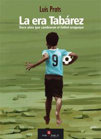 La era Tabárez - de Luis Prats
