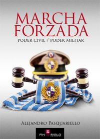 Marcha Forzada. Poder Civil / Poder Militar - de Alejandro Paquariello