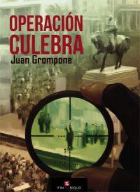 Operación Culebra - de Juan Grompone