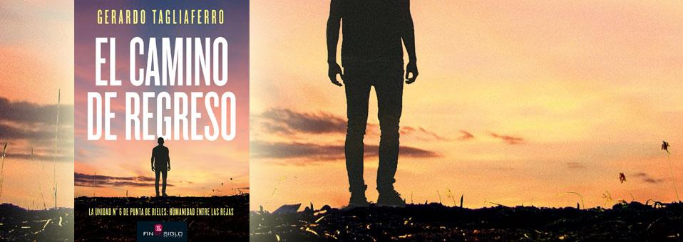 El camino de regreso – de Gerardo Tagliaferro