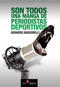 Son todos una manga de periodistas deportivos - de Gerardo Bassorelli